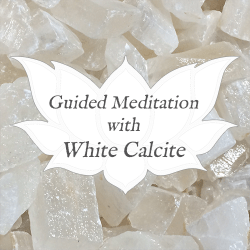 white calcite guided meditation