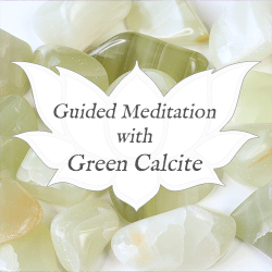 green calcite guided meditation