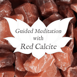 red calcite guided meditation
