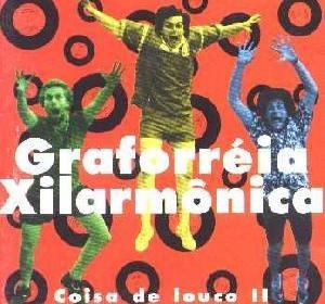 Graforréia Xilarmônica – Coisa de Louco II (1995)