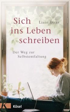 Sich ins Leben schreiben von Liane Dirks