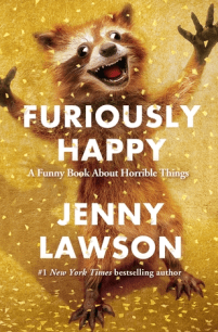 https://www.goodreads.com/book/show/23848559-furiously-happy?from_choice=true