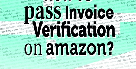 REINSTATEAMZ.com -How-to-Pass-Invoice Verification-on-Amazon-2020