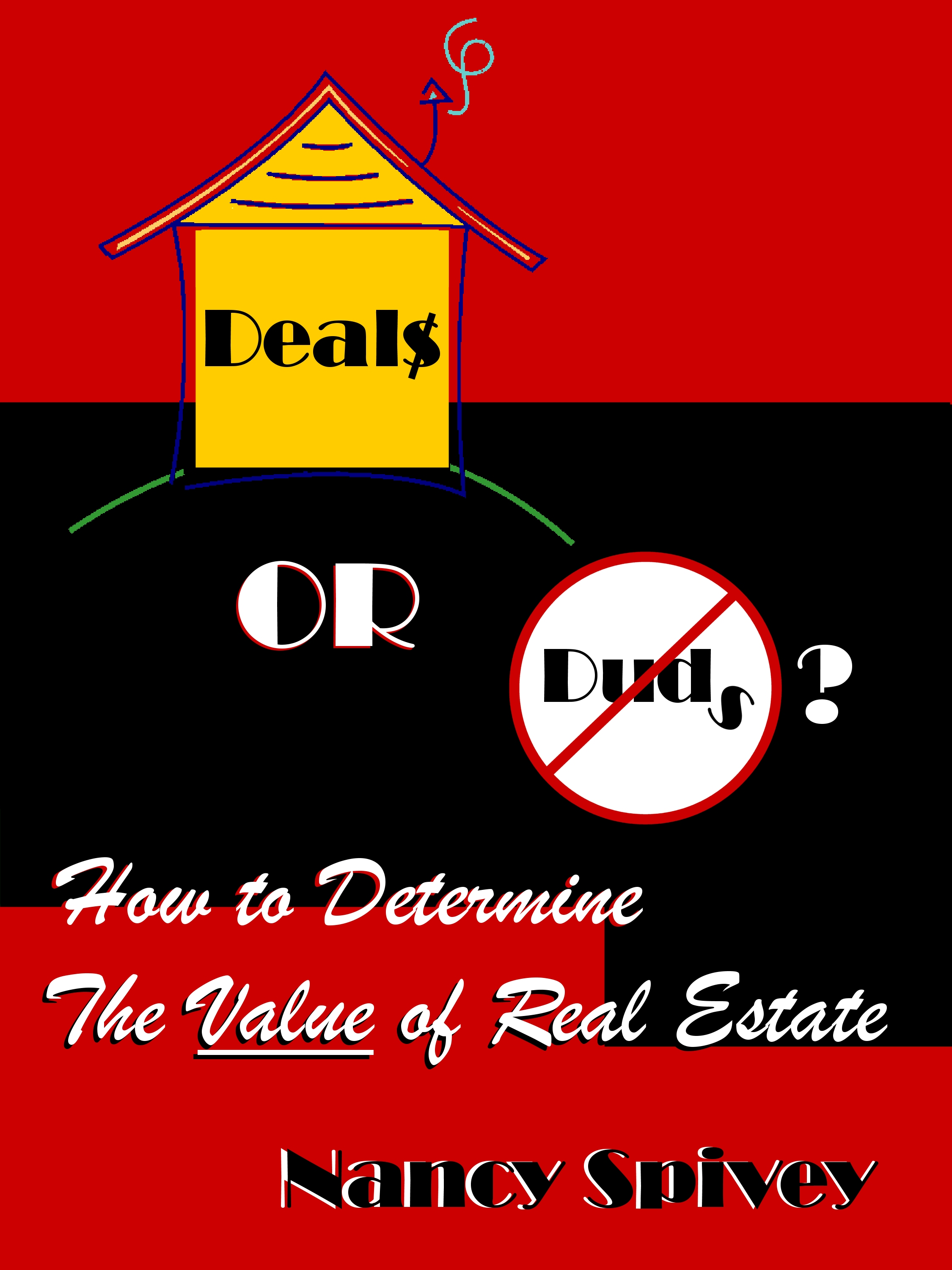Deals or Duds?  How to Determine the Value of Real Estate