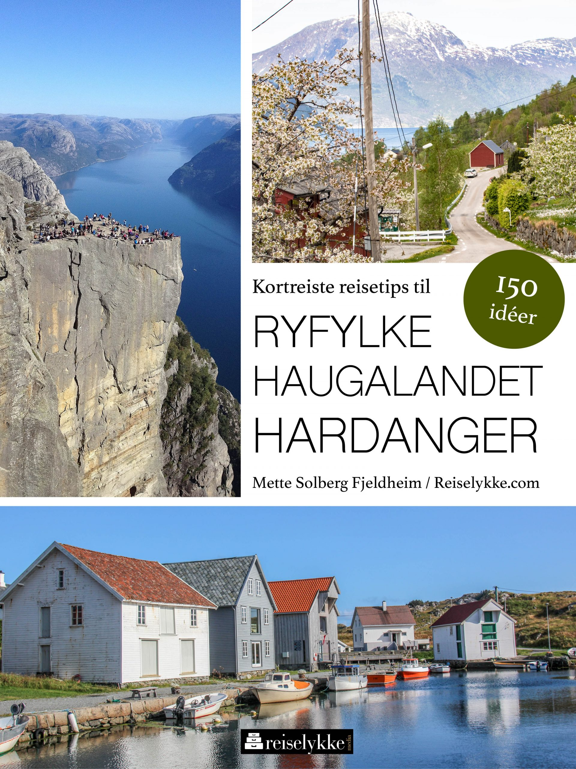 Kortreiste reisetips til Ryfylke, Haugalandet og Hardanger