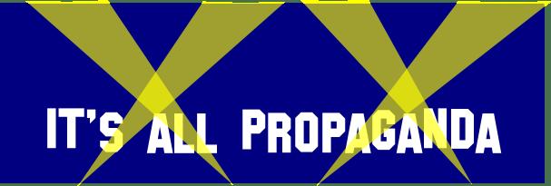 its-all-propaganda