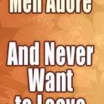 The Woman Men Adore And Never Want To Leave: Honest Review