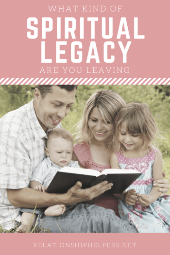 What Kind of Spiritual Legacy Are You Leaving? Christian Life Coach Elisa Pulliam shares helpful ways you can share your faith with your family.