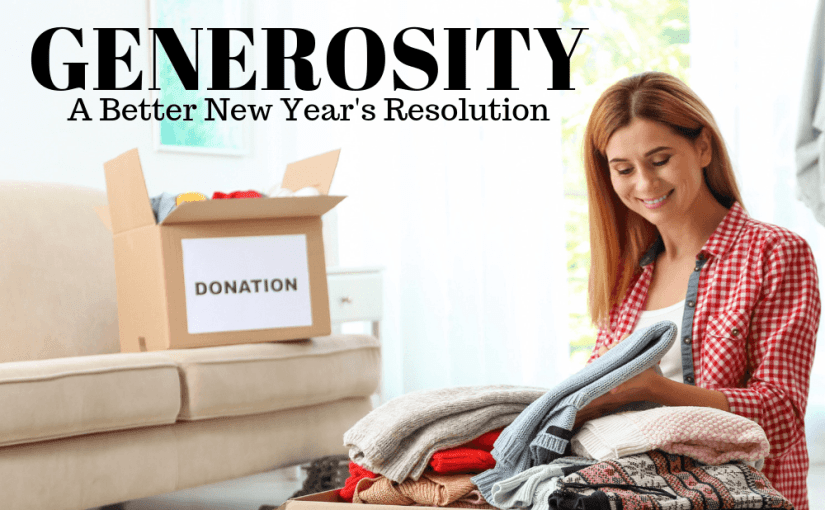 077 Personal Growth: A Better New Year's Resolution – Generosity