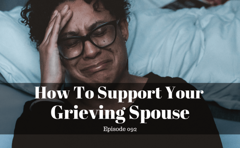 092 How to support your grieving spouse