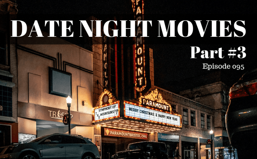 Date Night Movies – Part #3