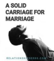 A SOLID CARRIAGE FOR MARRIAGE