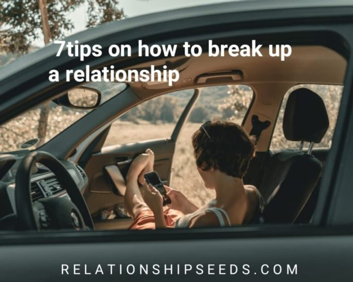 7 Tips on how to break up