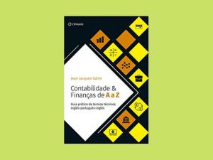 Contabilidade & Finanças de A a Z: Guia prático de termos técnicos inglês-português-inglês
