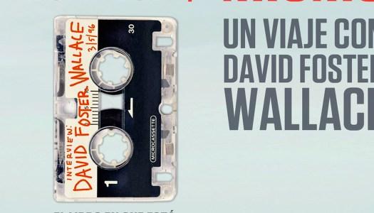 Un viaje con David Foster Wallace: Aunque por supuesto terminas siendo tú mismo