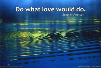 195 Relax and Succeed - Do what love would do