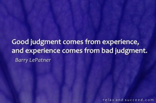 990-relax-and-succeed-good-judgment-comes-from-experience