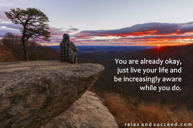 1308 Relax and Succeed - You are already okay