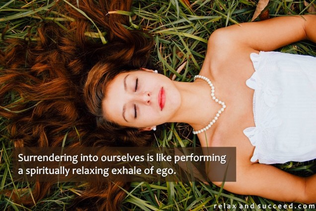 1310 Relax and Succeed - Surrendering into ourselves