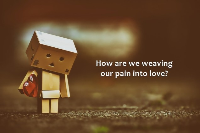1325 Relax and Succeed - How are we weaving our pain into love