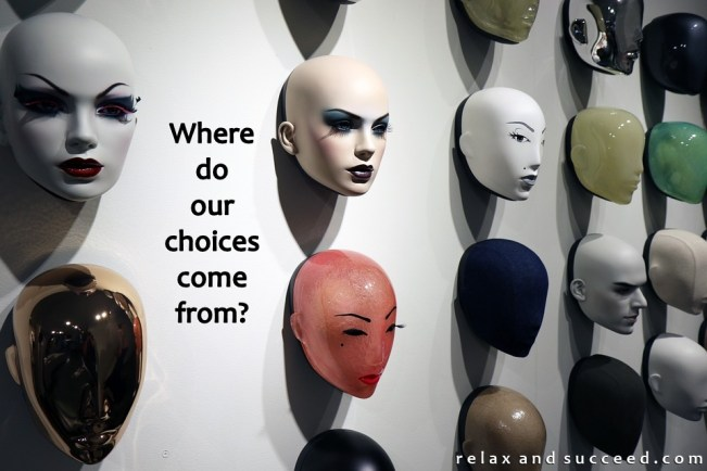 1335 Relax and Succeed - Where do our choices come from