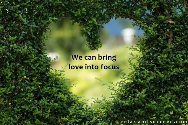 1346 Relax and Succeed - We can bring love into focus