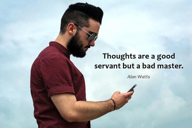 1359 Relax and Succeed - Thoughts are a good servant but a bad master
