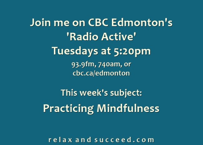 1413 CBC Radio Active Weekly Announcement - Practicing Mindfulness