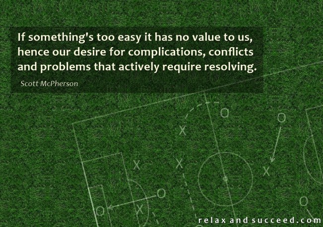 1420 Relax and Succeed - If something's too easy