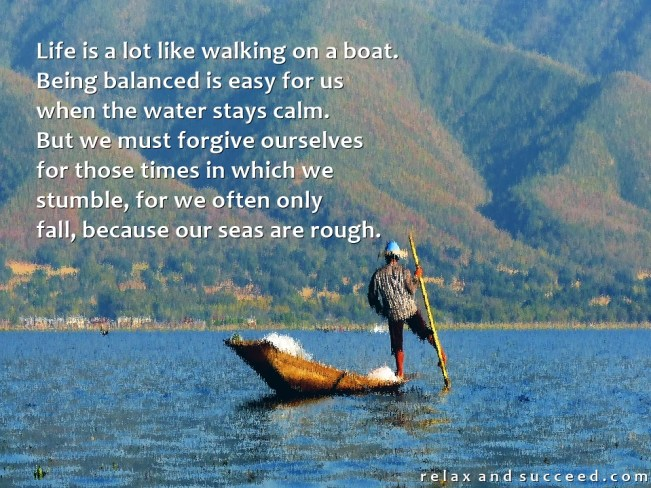 1440 Relax and Succeed - Life is a lot like walking on a boat