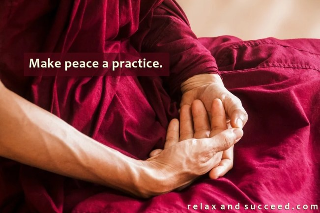 1447 Relax and Succeed - Make peace a practice