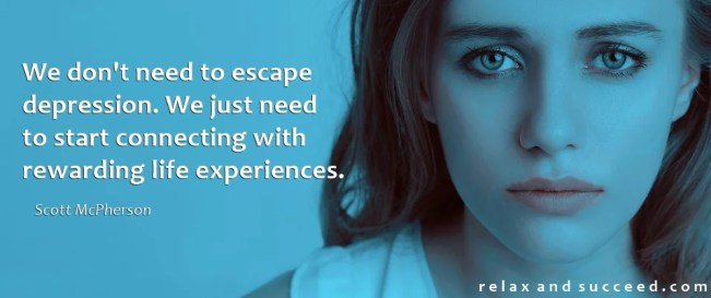 1460 Relax and Succeed - We don't need to escape depression