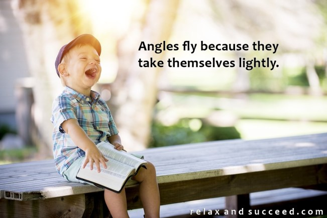 1469 Relax and Succeed - Angels fly because they take themselves lightly