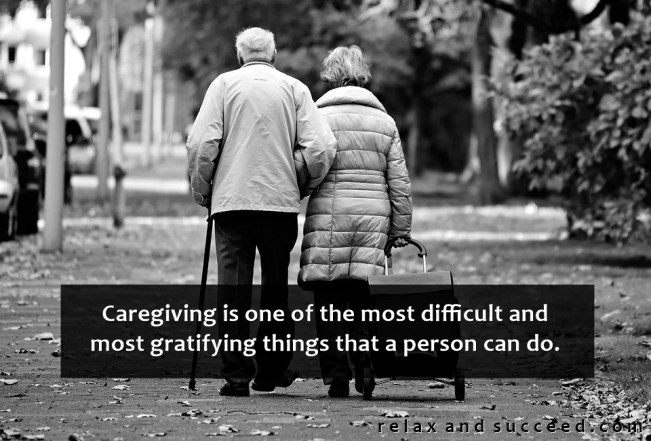 1520 Relax and Succeed - Caregiving is one of the most difficult
