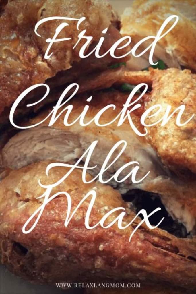 Fried Chicken ala Max
