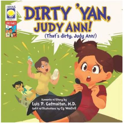 Filipino Story books for children - Dirty Yan Judy Ann by Luis Gatmaitan MD