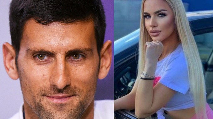 Serbian Influencer reveals She was paid £52k to ruin Novak Djokovic marriage