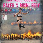 5 Easy Steps to Achieve an Obstacle Course Racer's Bikini Body