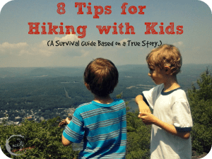 8 Tips for Hiking with Kids (A Survival Guide Based on a True Story.)