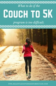 What To Do if the Couch to 5K Program is Too Difficult.