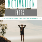 When the Running Motivation Fades: 7 Tips to Get You Through Training Lulls