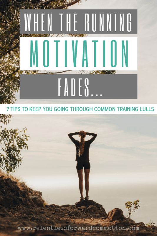 When the Running Motivaiton Fades 7 tips to keep you going through common training lulls