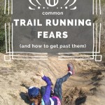 6 Common Trail Running Fears (and How to Get Past Them)