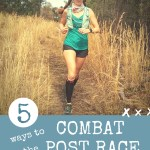 5 Ways to Combat The Post Race Blues