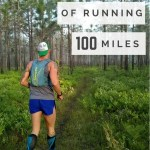 12 Realities of Running 100 Miles (A Reminder to Myself)