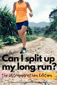 """Can I split up my long run?"" – the Ultramarathon Edition"