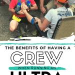 The Benefits of Having a Crew When Running an Ultra
