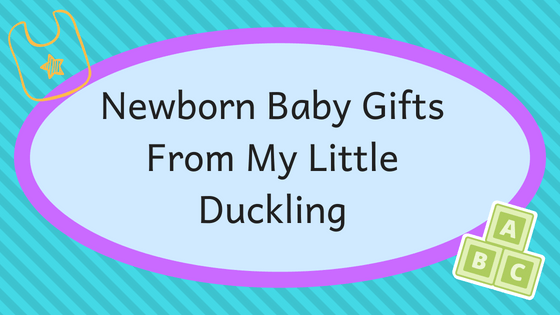 Newborn Baby Gifts From My Little Duckling