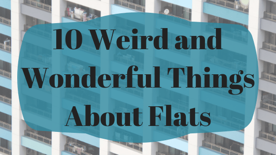 10 Weird and Wonderful Things About Flats