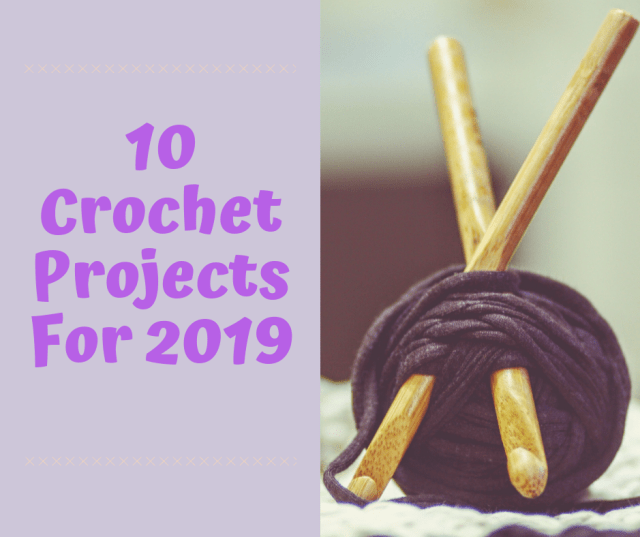 10 crochet projects for 2019